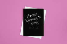 Load image into Gallery viewer, Happy Mommy's Day (...to my young mommy)