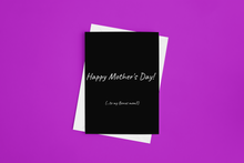 Load image into Gallery viewer, Happy Mother's Day! (...to my Bonus mom)