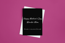 Load image into Gallery viewer, Happy Mother's Day, Wonder Mom (...for single moms)