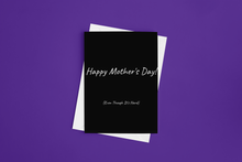 Load image into Gallery viewer, Happy Mother's Day - (...for moms struggling with being moms)