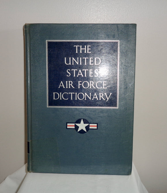 1957 The United States Air Force Dictionary Published by D Van Nostrand Company