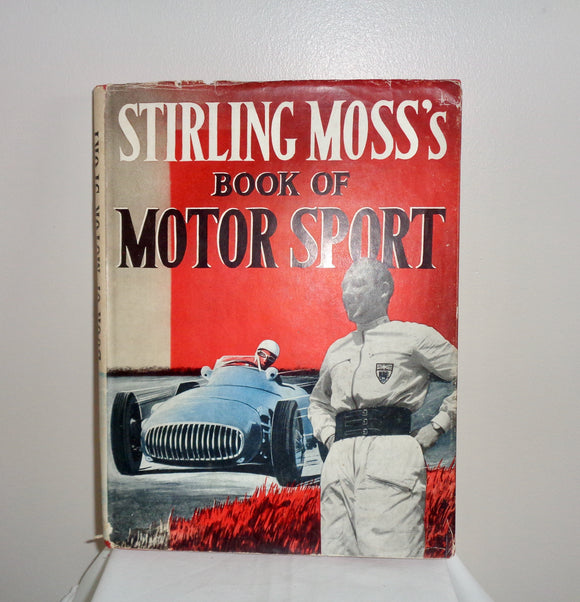 1955 Stirling Moss's Book Of Motor Sport. First Edition Published By Cassell and Co