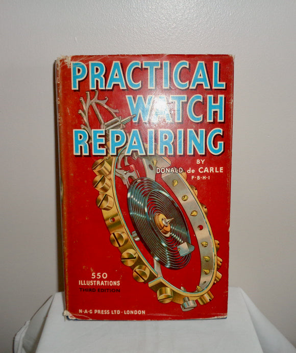 1970s Version Of Practical Watch Repairing By Donald De Carle