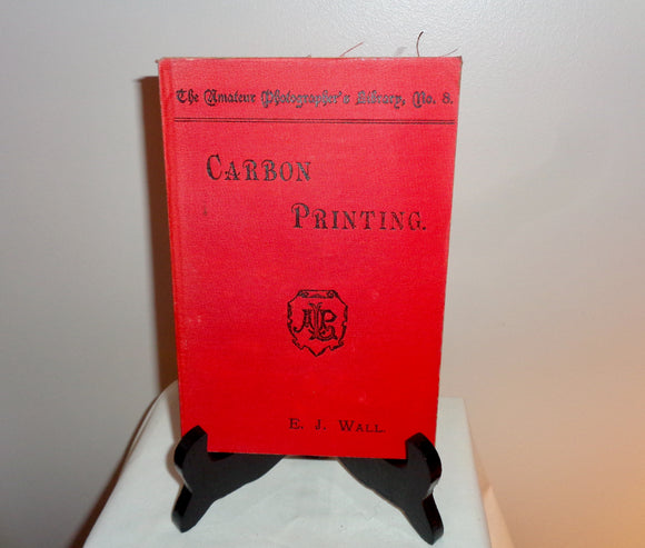 1897 Antique Photography Book on Carbon Printing By EJ Wall