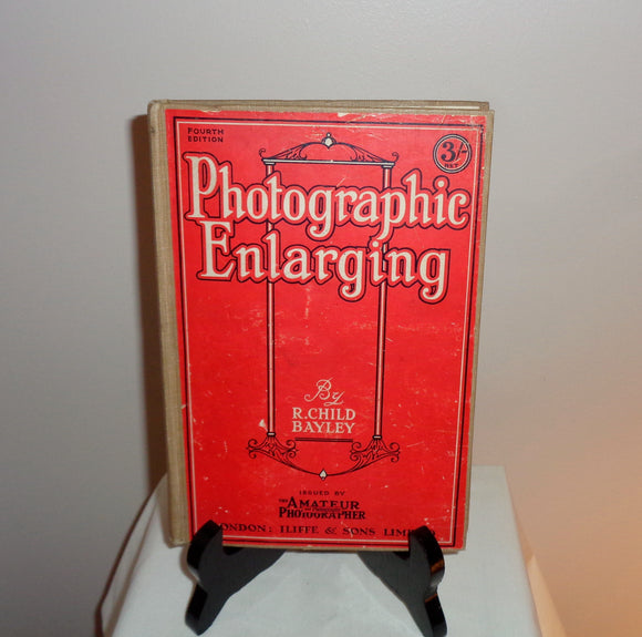 Antique Book On Photographic Enlarging By R Child Bayley