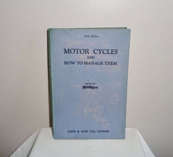 Motorcycles And How To Manage Them 25th Edition