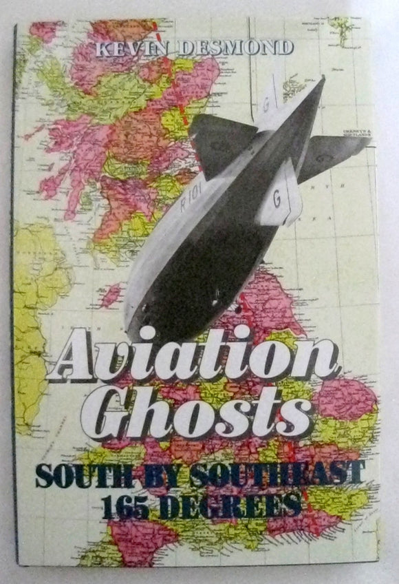 Aviation Ghosts South by SouthEast 165 Degrees By Kevin Desmond