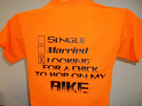 Single Married Looking For A Chick To Hop On My Bike T-Shirt