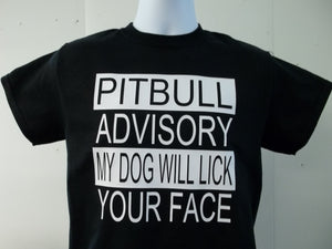 PitBull Advisory My Dog Will Lick Your Face T-Shirt