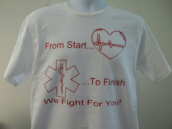 From Start to Finish We Fight For You First Responder Pulse Star of Life T-Shirt