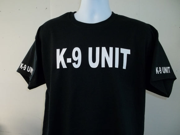 K-9 UNIT T-Shirt Printed Front, Back and Both Sleeves with Your Choice of Colors, Free Shipping in USA