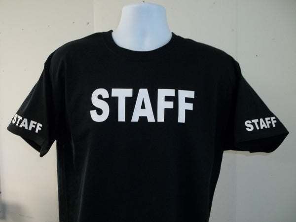 STAFF T-Shirt Printed Front, Back and Both Sleeves with Your Choice of Colors, Free Shipping in USA