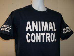 ANIMAL CONTROL T-Shirt Printed Front, Back and Both Sleeves with Your Choice of Colors, Free Shipping in USA