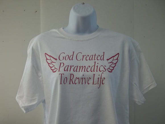 God Created Paramedics to Revive Life with Angel Wings T-Shirt