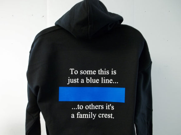 To Some This is Just a Thin Blue Line, To Others This is a Family Crest Hoodie