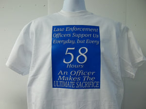 Law Enforcement Officers Support Us Everyday, But Every 58 Hours Blue Line Police Sheriff T-Shirt