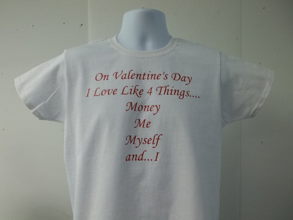 On Valentine's Day I Love Like Four Things Ladies Cut T-Shirt