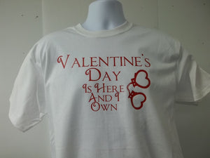 Valentines Day Is Here and I Own Handcuffs Cupid Style T-Shirt Free Shipping USA