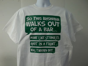 So This Irishman Walks Out Of A Bar More Like Stumbled St Patricks Day T-Shirt