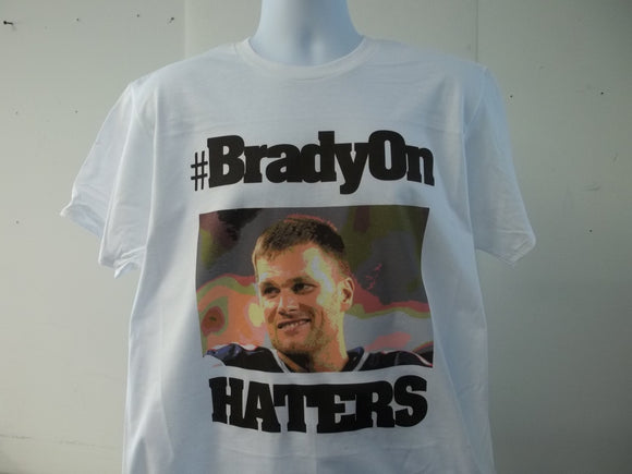 Brady On Haters New England Deflategate T-Shirt