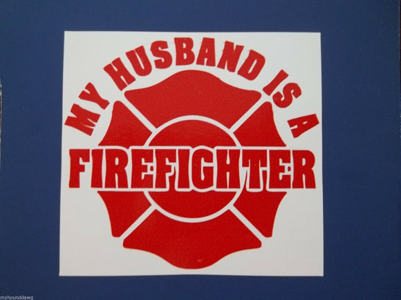 My Husband Is A Firefighter Maltese Cross Decal, Free Shipping, 3.50