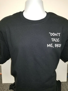 Don't Taze Me Bro Short Sleeve, Don't Taze Me Bro,   MD