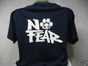 No Fear K9 Shirt, No Fear, K9 Shirt, Police K9 , bk, MD