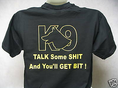 Talk Some Sh*t K-9 Shirt, K9 Shirt, K-9 Police,  Y   SM