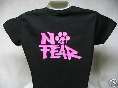 Ladies No Fear K9 Shirt, Printed in Hot Pink or White, Your Choice