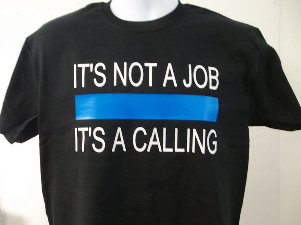 It's Not a Job It's a Calling Blue Line T-Shirt