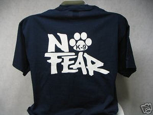No Fear K-9 T-Shirt, Choose Your Shirt and Print Colors