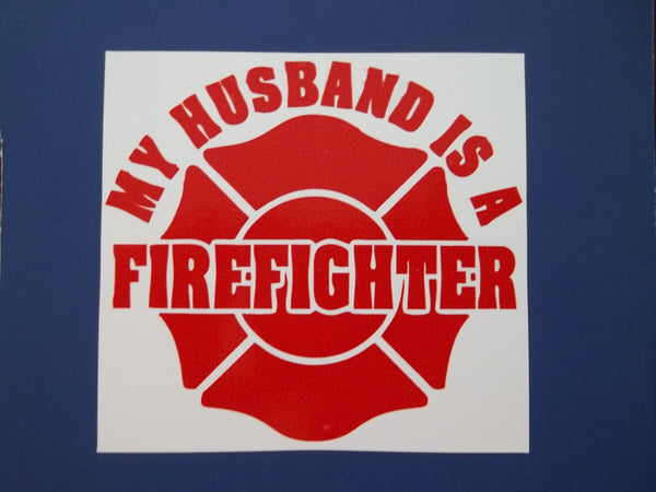 My Husband is a Firefighter Self Adhesive Decal