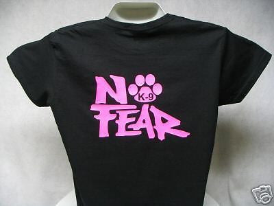 Ladies No Fear K9 T-Shirt, Printed in Hot Pink or White, Your Choice