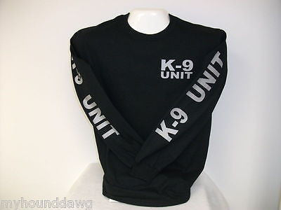 K-9 Unit Long Sleeve T-Shirt, Your Choice of Shirt and Print Colors