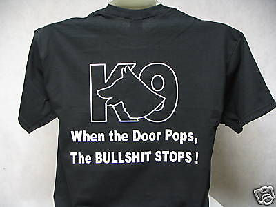 When The Door Pops The BullShit Stops K-9 T-Shirt, Printed Front and Back