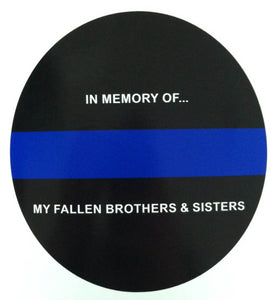 "Thin Blue Line In Memory of our Fallen Brothers and Sisters 5"" Decal"