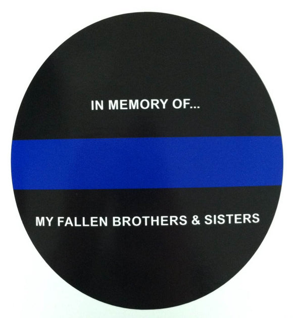 Thin Blue Line In Memory of our Fallen Brothers and Sisters 5