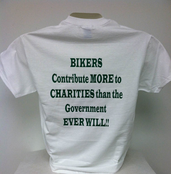 Bikers Contribute More To Charities Than The Government Ever Will T-Shirt