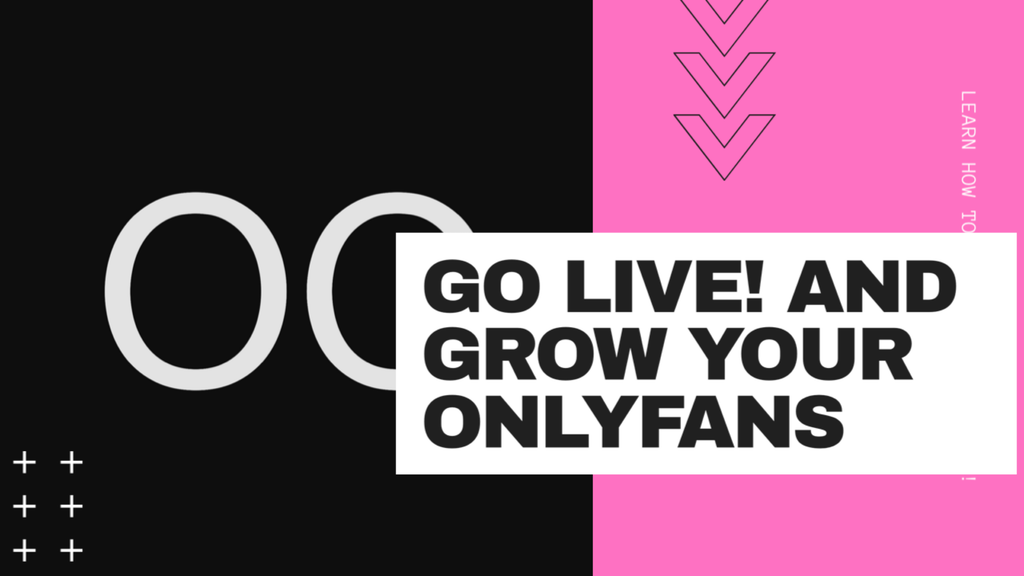 Go Live! and Grow Your OnlyFans