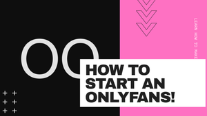 How to Start an OnlyFans