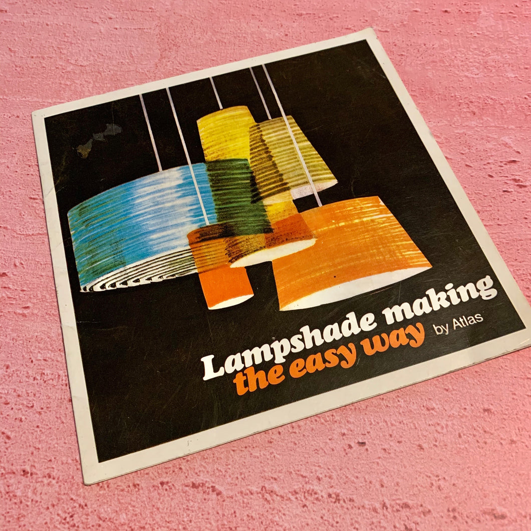 Lampshade Making The Easy Way by Atlas (Second Hand)