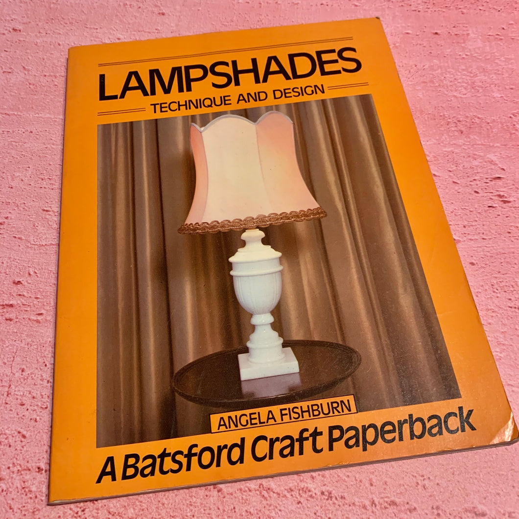 Lampshades, Technique and Design by Angela Fishburn