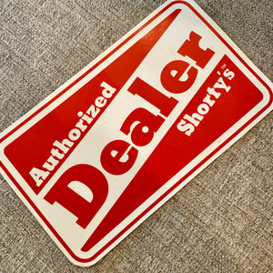 VINTAGE Shorty's DEALER Sticker 5""