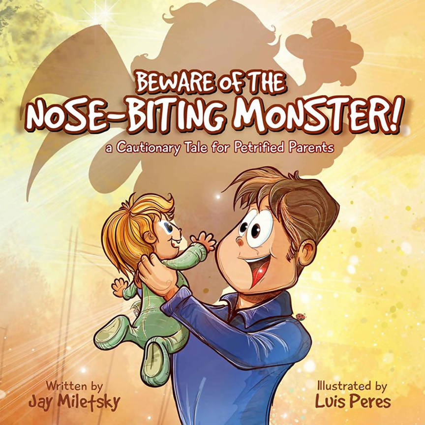 Beware of the Nose-Biting Monster