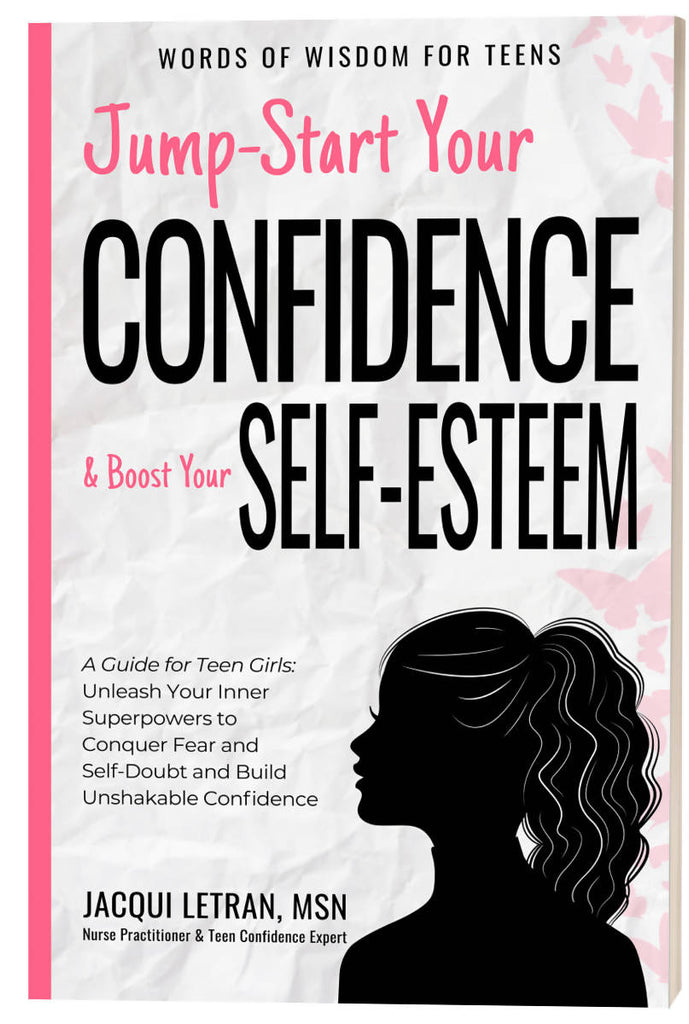 Jump-Start Your Confidence & Boost Your Self-Esteem: A Guide for Teen Girls Unleash Your Inner Superpowers to Conquer Fear and Self-Doubt, and Build Unshakable Confidence