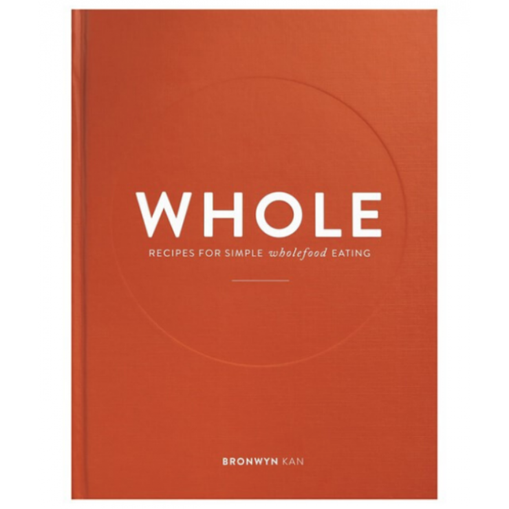 Whole - Recipes for Simple Wholefood Eating
