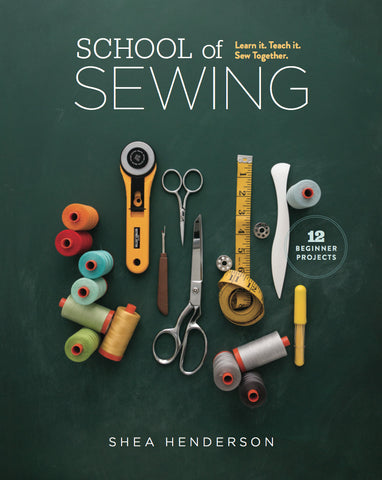 School of Sewing: Learn it. Teach it. Sew Together. (Book)