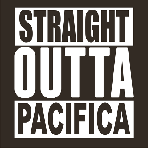 Straight Outta Pacifica