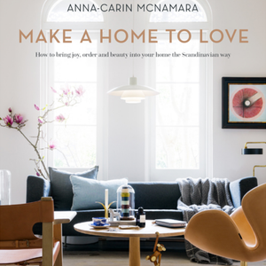 MAKE A HOME TO LOVE / ANNA-CARIN McNAMARA