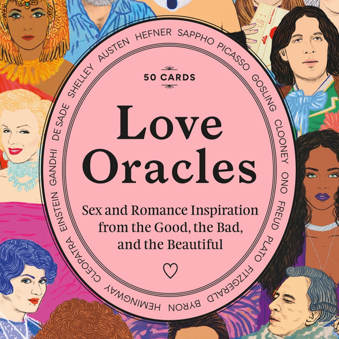 LOVE ORACLES - SEX & ROMANCE INSPIRATION FROM THE GOOD, THE BAD & THE BEAUTIFUL